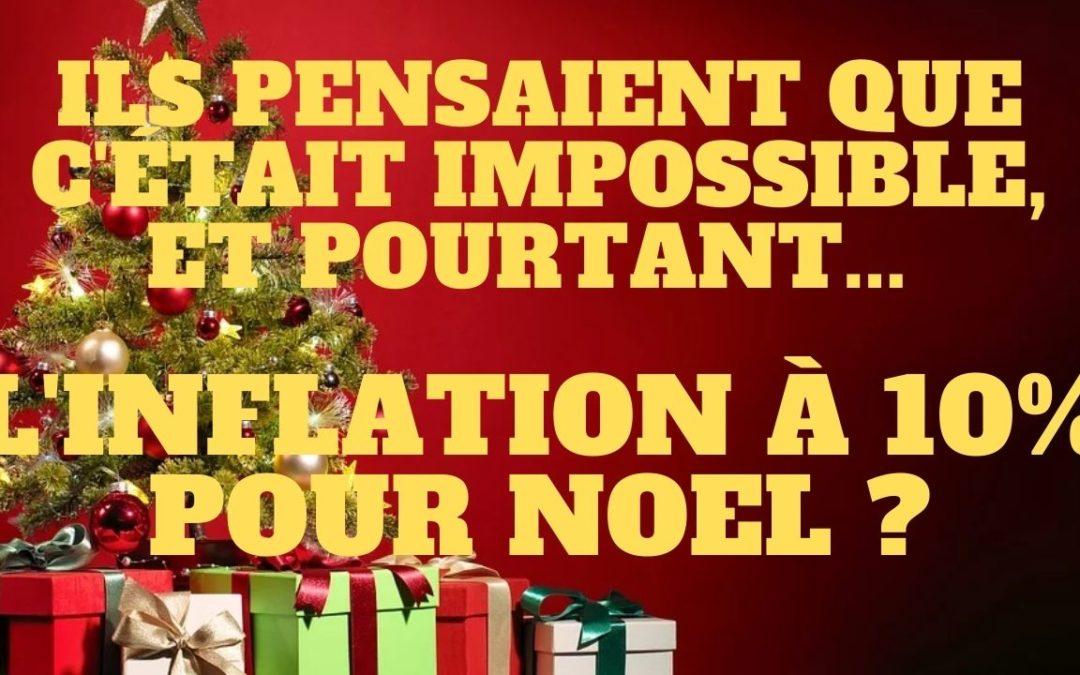 « Ils pensaient que c'était impossible, et pourtant, une inflation à 10 % pour Noël ? » L'édito de Charles SANNAT