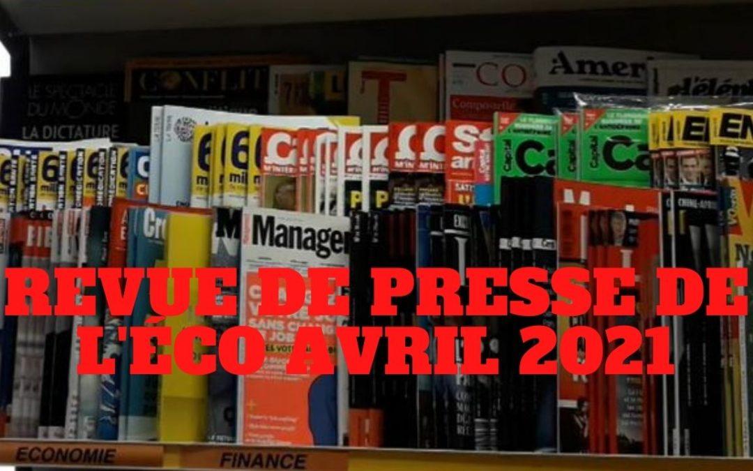 « Revue de presse de l'éco du mois d'Avril 2021 » L'édito de Charles SANNAT